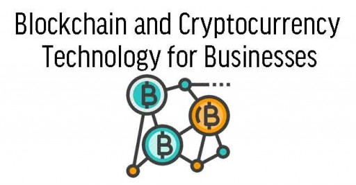 Blockchain and Cryptocurrency Technology for Businesses