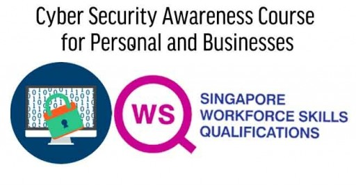 WSQ – Cyber Security Awareness Course for Personal and Businesses